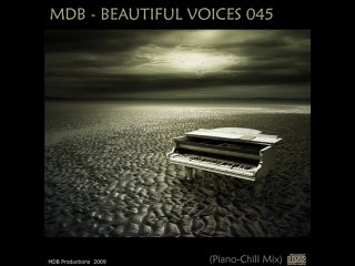 MDB - BEAUTIFUL VOICES 045 ( Piano - Chill Mix )